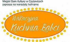 Wakacyjna kuchnia babci - Serwis informacyjny z Wodzisławia Śląskiego - naszwodzislaw.com