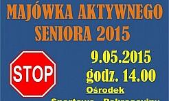 Majówka z aktywnymi seniorami  - Serwis informacyjny z Wodzisławia Śląskiego - naszwodzislaw.com