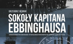 IPN odsłania tajemnice śląskiej historii - Sokoły kapitana Ebbinghausa - Serwis informacyjny z Wodzisławia Śląskiego - naszwodzislaw.com