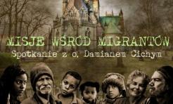 O misjach wśród migrantów z o. Damianem Cichym - Serwis informacyjny z Wodzisławia Śląskiego - naszwodzislaw.com