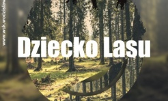 WCK: Dziecko lasu w premierowej odsłonie  - Serwis informacyjny z Wodzisławia Śląskiego - naszwodzislaw.com