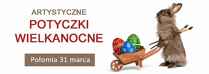 Artystyczne Potyczki Wielkanocne  - Serwis informacyjny z Wodzisławia Śląskiego - naszwodzislaw.com