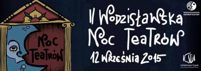 II Wodzisławska Noc Teatrów  - Serwis informacyjny z Wodzisławia Śląskiego - naszwodzislaw.com