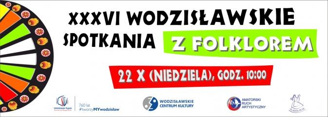 36. Wodzisławskie Spotkania z Folklorem. Trwają zapisy  - Serwis informacyjny z Wodzisławia Śląskiego - naszwodzislaw.com