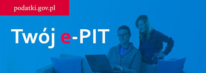 Od 15 lutego Twój e-PIT elektronicznie na Portalu Podatkowym podatki.gov.pl  - Serwis informacyjny z Wodzisławia Śląskiego - naszwodzislaw.com