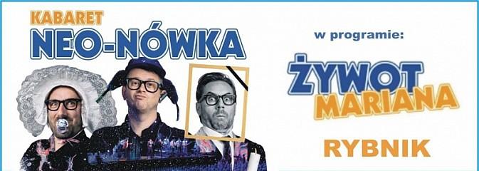 23 marca Kabaret Neo-Nówka z Żywotem Mariana w Rybniku  - Serwis informacyjny z Wodzisławia Śląskiego - naszwodzislaw.com